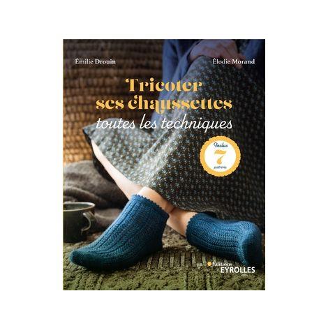 Tricoter ses chaussettes – toutes les techniques par Elodie Morand